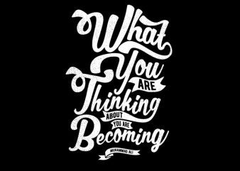 What You Are Thinking tshirt design