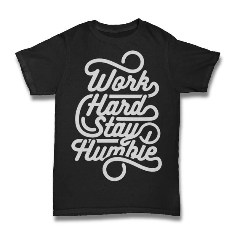 Work Hard Stay Humble tshirt design tshirt-factory.com