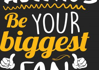 I'll Always Be Your Biggest Fan t shirt design for sale