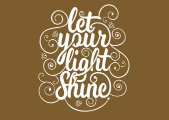 let your light shine tshirt design
