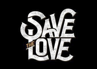 Save the love vector shirt design