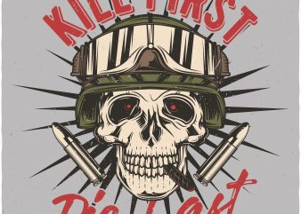 Kill first, die last. Vector T-Shirt Design