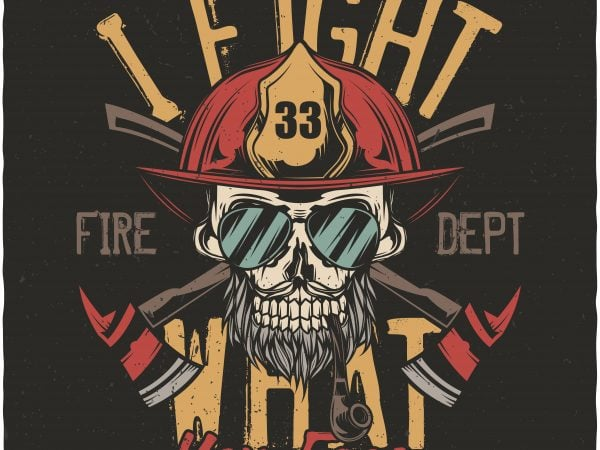 I fight what you fear. Vector T-Shirt Design