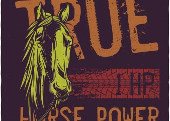 True horse power. Vector T-Shirt Design