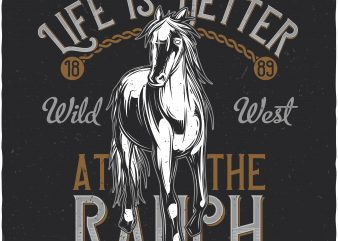 Life is better at the ranch. Vector T-Shirt Design