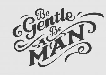 Be A Gentle t shirt template