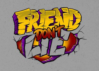 friend dont lie Graphic t-shirt design