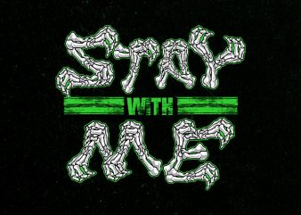 stay with me Vector t-shirt design