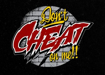 dont cheat on me Vector t-shirt design