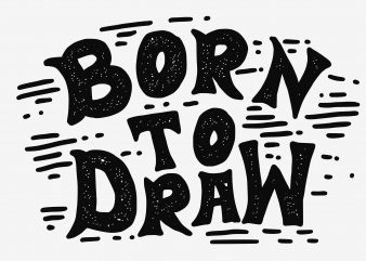 Born To Draw vector t-shirt design template