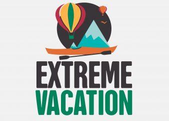 Extreme Vacation print ready shirt design