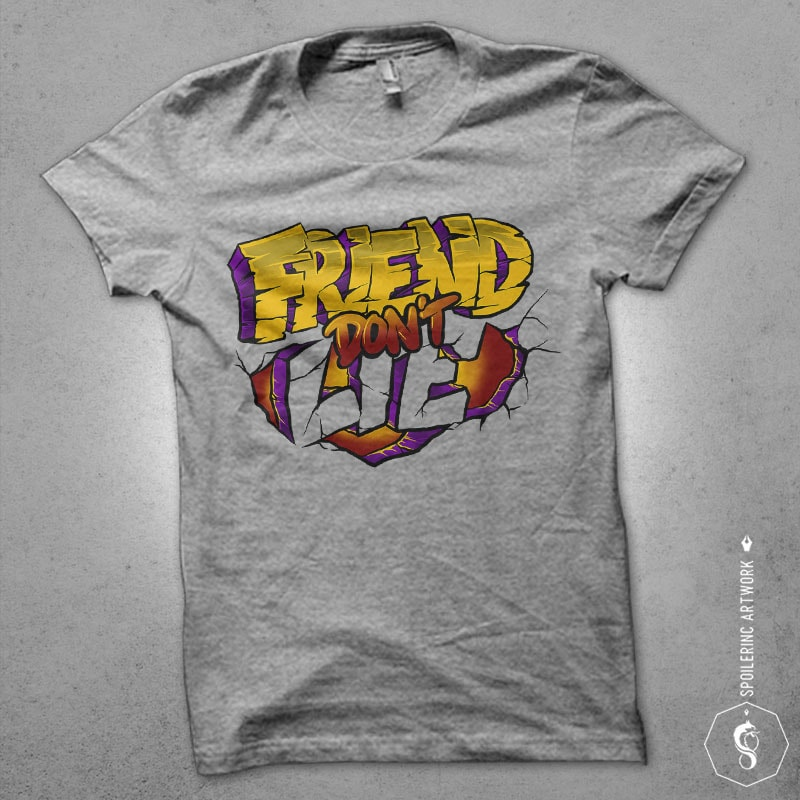 friend dont lie Graphic t-shirt design tshirt-factory.com