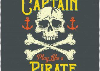 Work Like A Captain. Vector T-Shirt Design