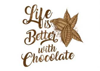 Life is better with chocolate Vector t-shirt design