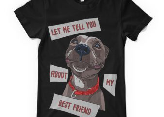 Let me tell you about my best friend t shirt design to buy