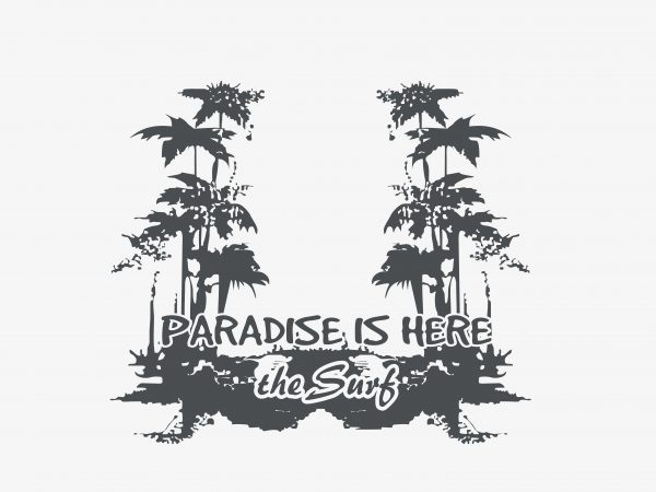 Paradise Is Here vector t-shirt design template