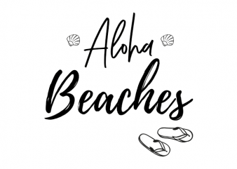 Aloha beaches funny summer holiday saying graphic t shirt design