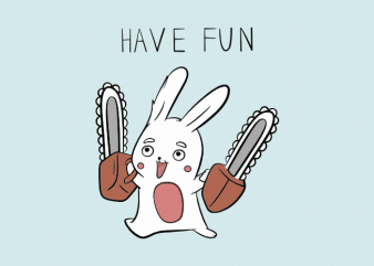 Crazy bunny with a chainsaw funny t shirt design