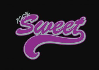 100% Sweet vector t-shirt design for commercial use