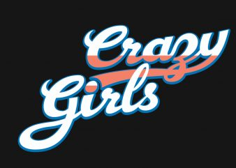 Crappy Girls t shirt vector file