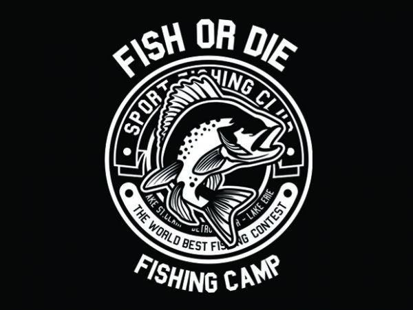 Fish Or Die t shirt graphic design