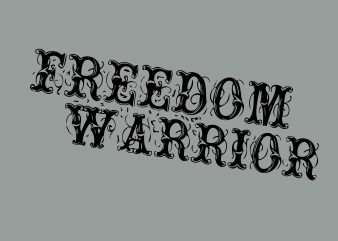 Freedom Warrior t shirt graphic design