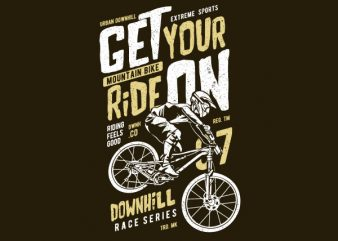 Get Your Ride On Vector t-shirt design