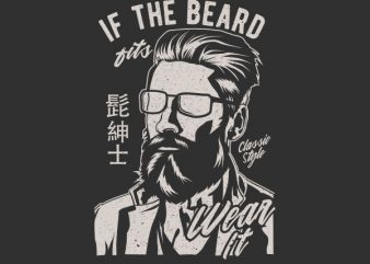 If The Beard Fits Wear It Graphic t-shirt design