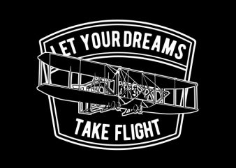 Let Your Dreams Take Flight Graphic t-shirt design
