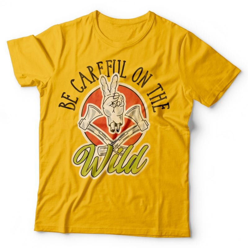 Be careful on the Wild. Vector T-Shirt Design vector t shirt design