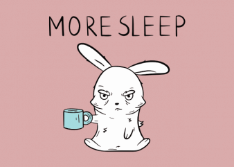 More sleep coffee addicted bunny in a bad mood graphic t shirt design