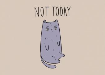Not today mad cat doodle t shirt printing design