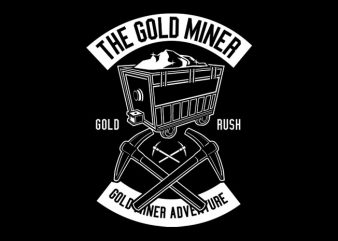 The Gold Miner Tshirt Design