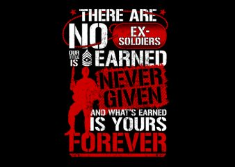 There Are No Ex Soldier – Veteran t shirt designs for sale
