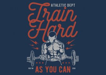Train Hard Graphic t-shirt design