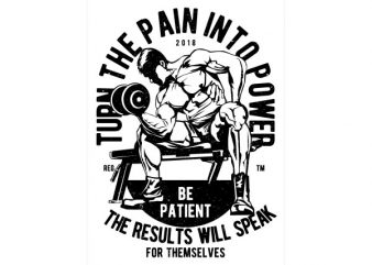 Turn The Pain Into Power Vector t-shirt design