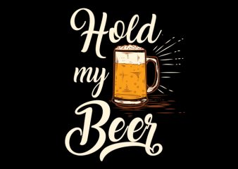 Hold My Beer Vector t-shirt design