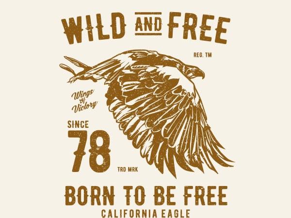 Wild And Free Graphic t-shirt design