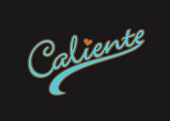 Caliente t shirt design for sale