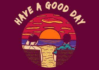 have a good day design for t shirt