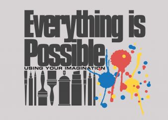 Everything Is Possible t shirt design for purchase