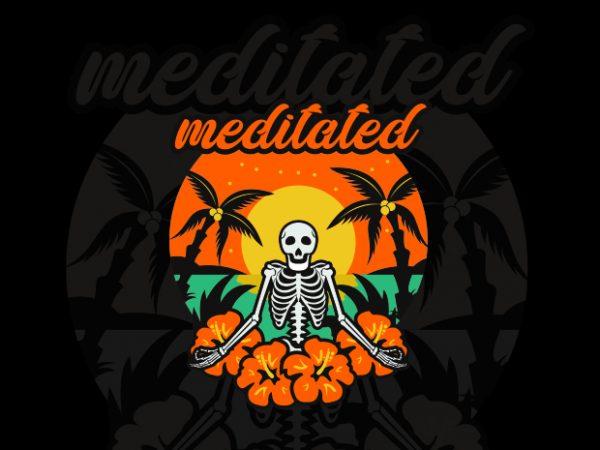 meditated tshirt design for sale