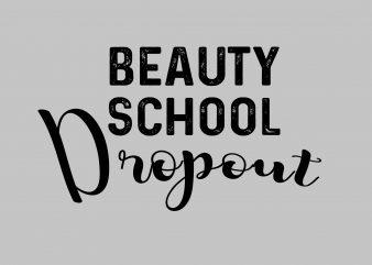 Beauty School Dropout t shirt template