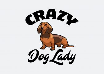 Crazy Dog Lady t shirt vector file
