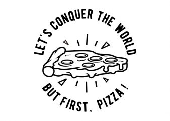 Pizza First vector t-shirt design template