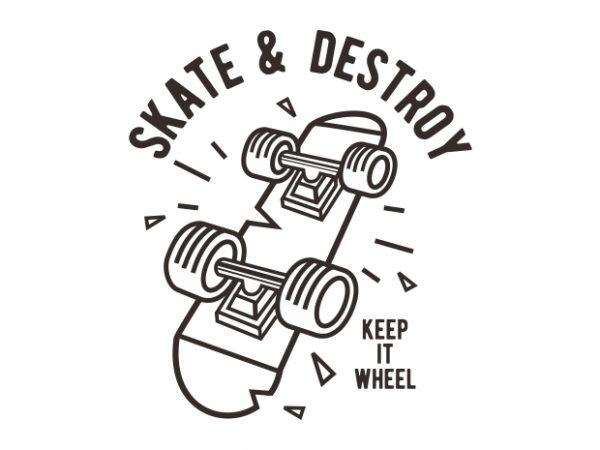 Skate & Destroy t shirt design for sale