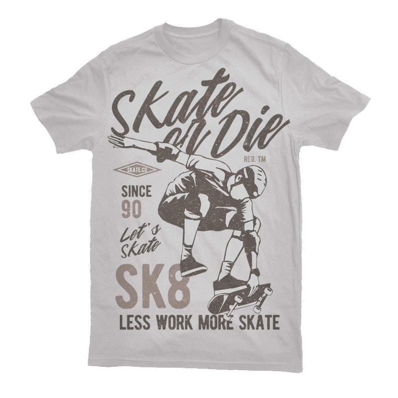 Skate Or Die Vector t-shirt design vector t shirt design