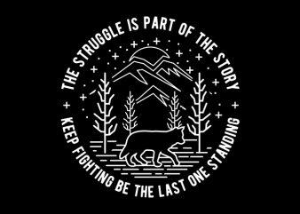 The Struggle tshirt design for sale