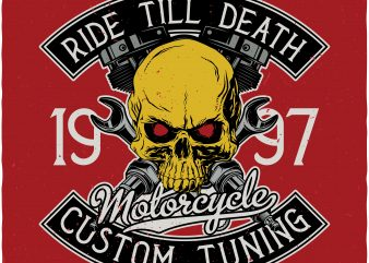 Ride till death. Vector T-Shirt Design