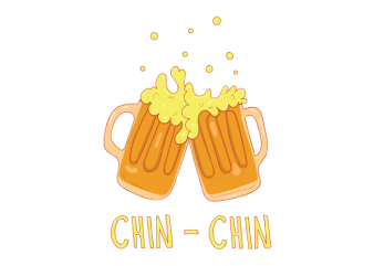 chin chin beer drinking and alcohol oktoberfest vector t shirt design